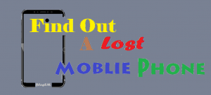 Find Out a Lost Mobile Phone