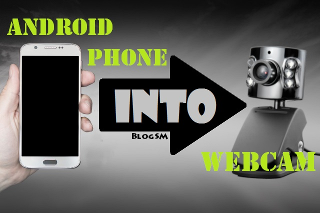 How to convert an Android phone into a webcam